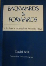 """Backwards & Forwards: A Technical Manual for Reading Plays"" by David Ball"